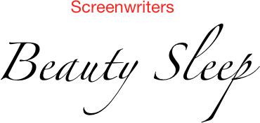 Screenwriters Beauty Sleep